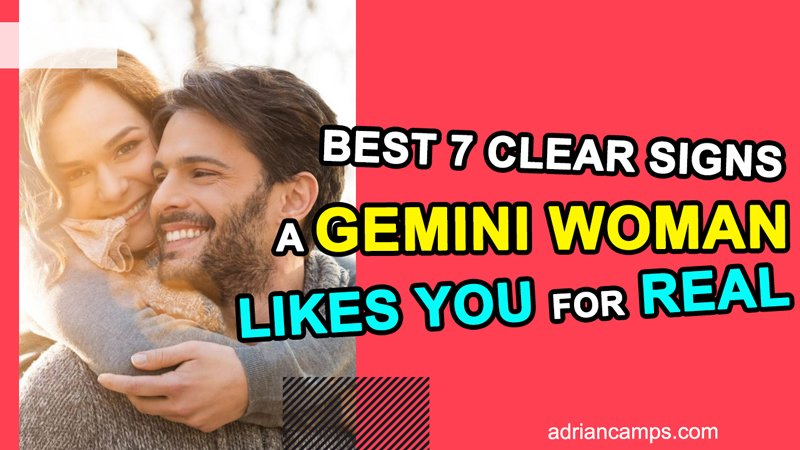 BEST 7 Clear Signs a Gemini Woman Likes You for Real