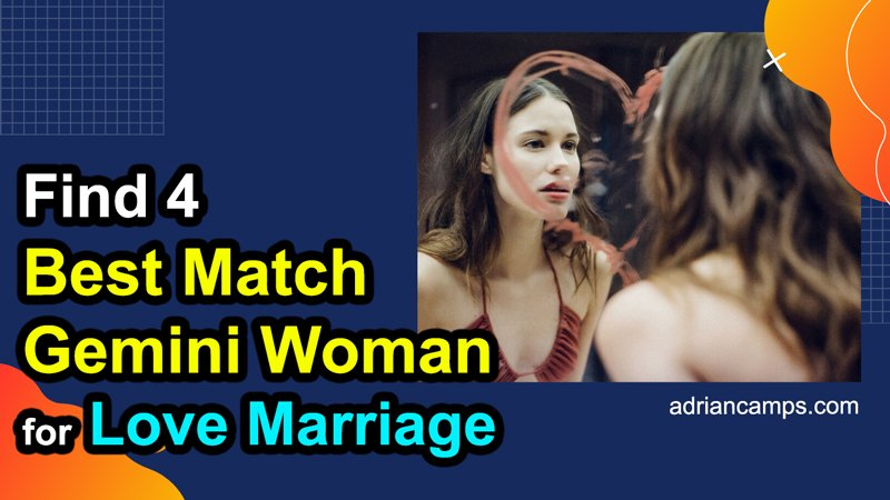 Find 4 Best Match Gemini Woman for Love Marriage