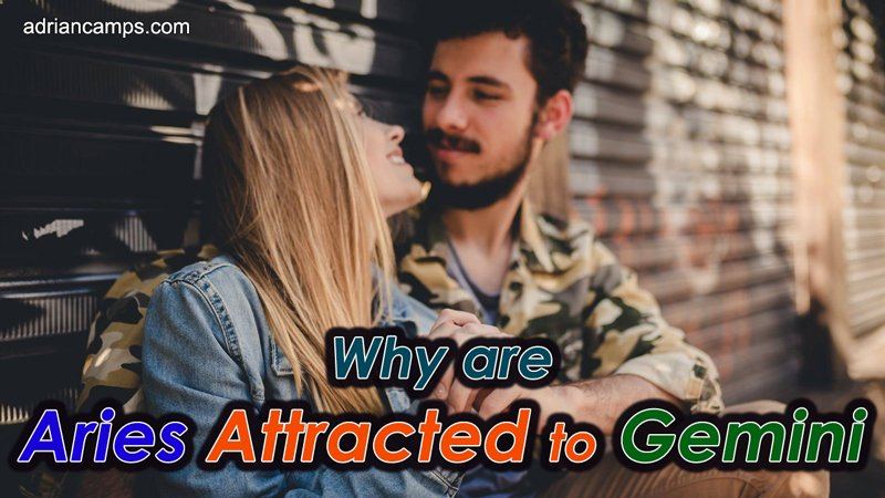 Why are Aries Attracted to Gemini (with 5 Evident Traits)
