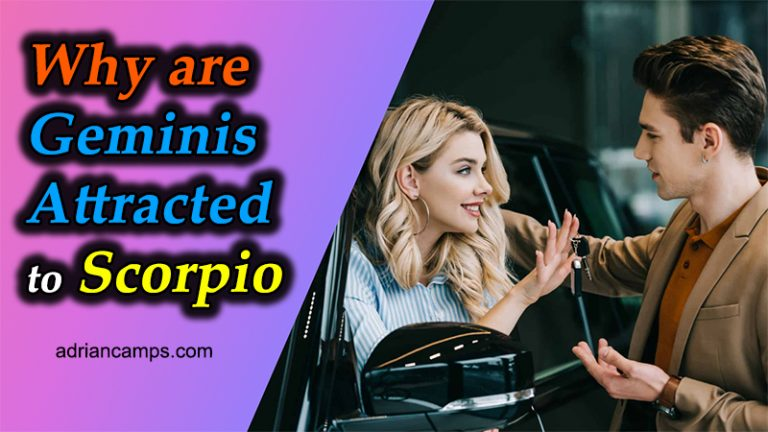 Why are Geminis Attracted to Scorpio (5 Reasons to Find out)