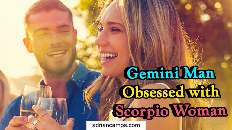Is Gemini Man Obsessed with Scorpio Woman (Get Answer NOW)