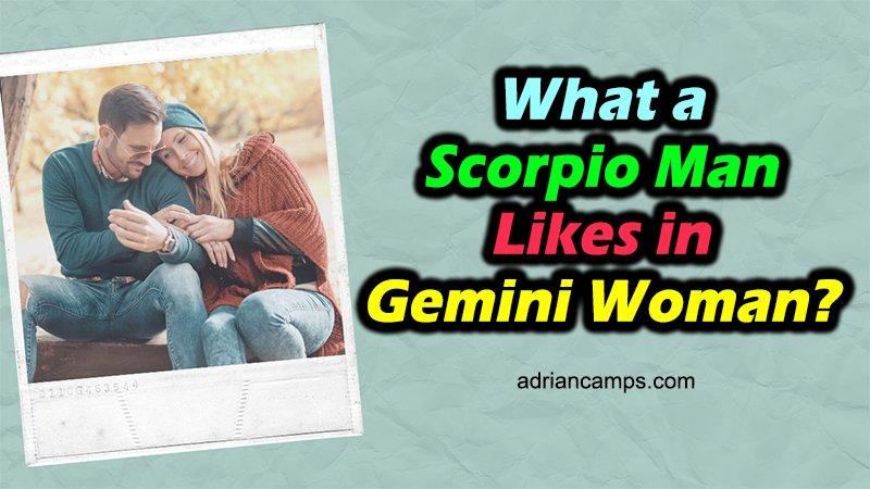 scorpio man likes gemini woman