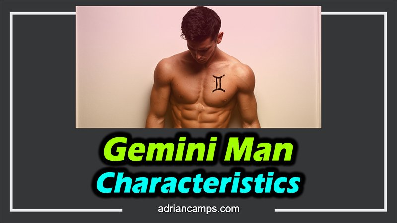 Gemini Man Characteristics: A Guide to Know Him Better