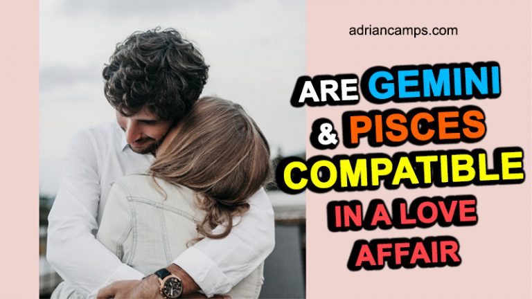 Are Gemini and Pisces Compatible in a Love Affair: Click NOW